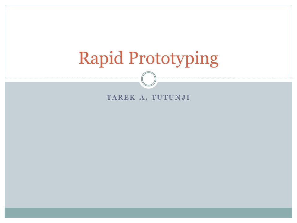 TAREK A. TUTUNJI Rapid Prototyping