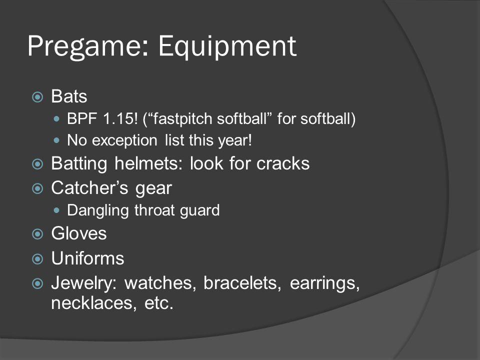 Pregame: Equipment  Bats BPF 1.15.