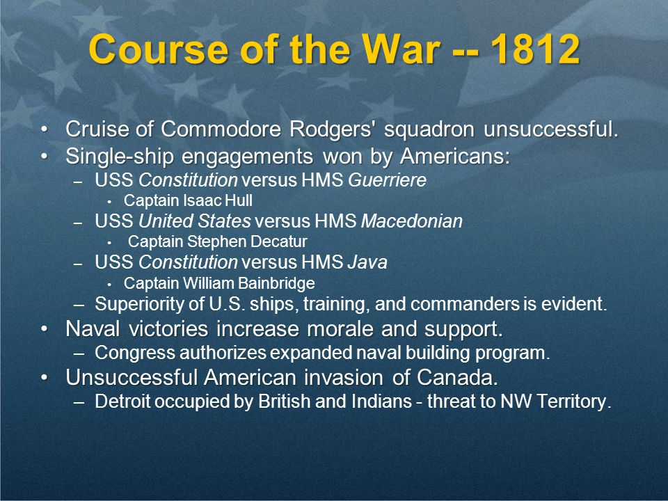 Course of the War -- 1812 Cruise of Commodore Rodgers' squadron unsuccessful.Cruise of Commodore Rodgers' squadron unsuccessful. Single-ship engagemen