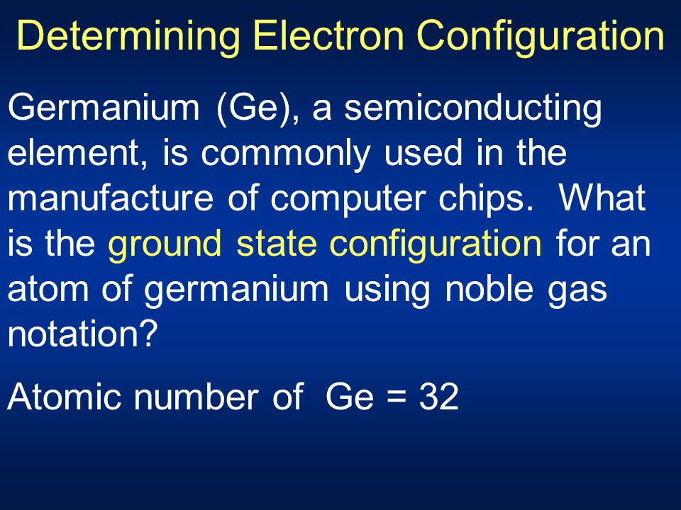 Table 5.5 - Noble Gas Configurations How to express noble gas using noble gas configuration