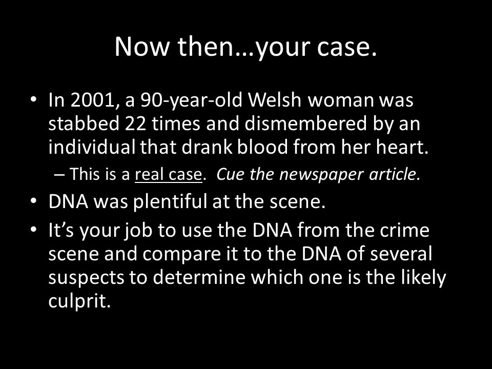 Now then…your case.