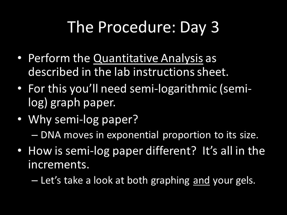 The Procedure: Day 3 Perform the Quantitative Analysis as described in the lab instructions sheet.