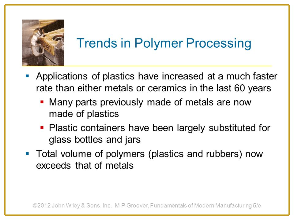 ©2012 John Wiley & Sons, Inc. M P Groover, Fundamentals of Modern Manufacturing 5/e Calendering