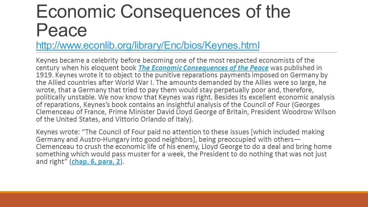 Economic Consequences of the Peace http://www.econlib.org/library/Enc/bios/Keynes.html http://www.econlib.org/library/Enc/bios/Keynes.html Keynes beca