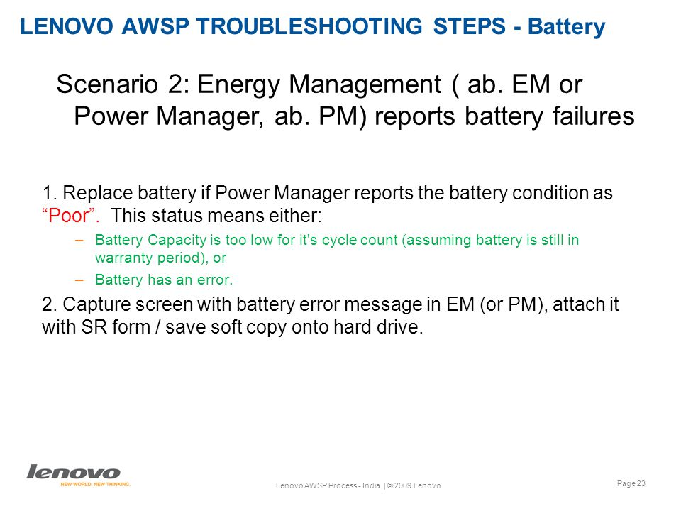 Page 23 Lenovo AWSP Process - India | © 2009 Lenovo LENOVO AWSP TROUBLESHOOTING STEPS - Battery 1.