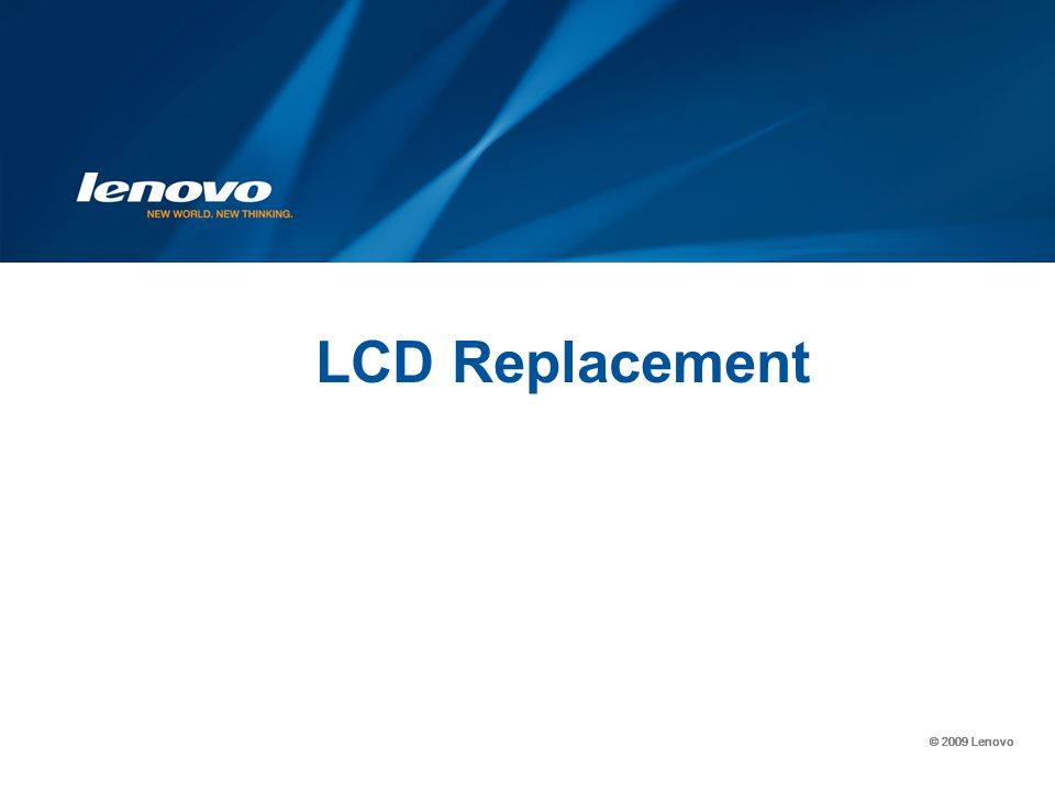 © 2009 Lenovo LCD Replacement