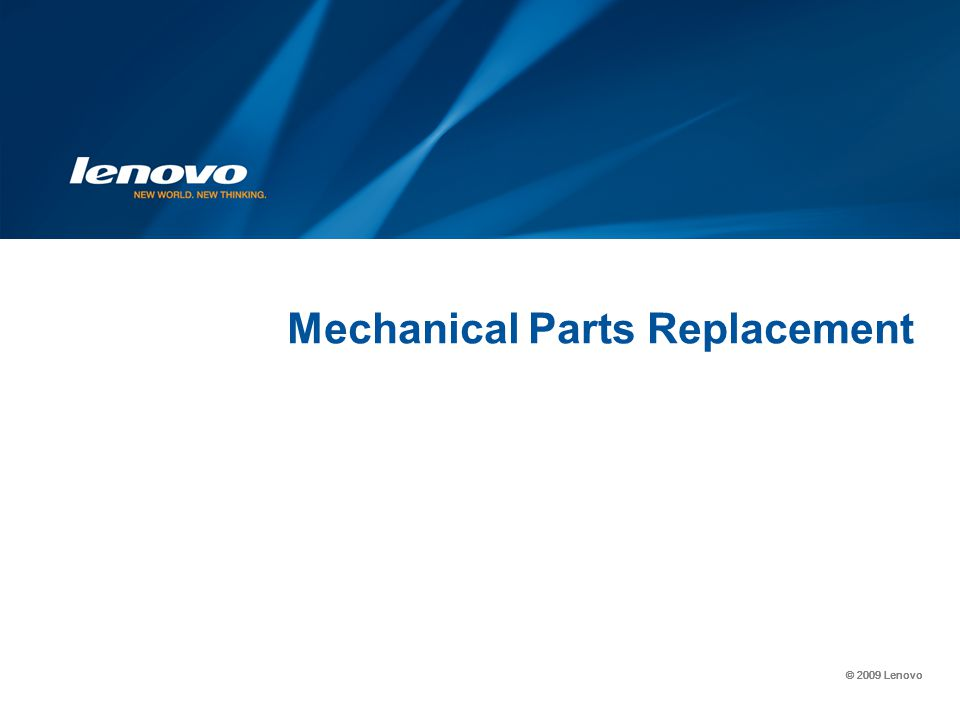 © 2009 Lenovo Mechanical Parts Replacement