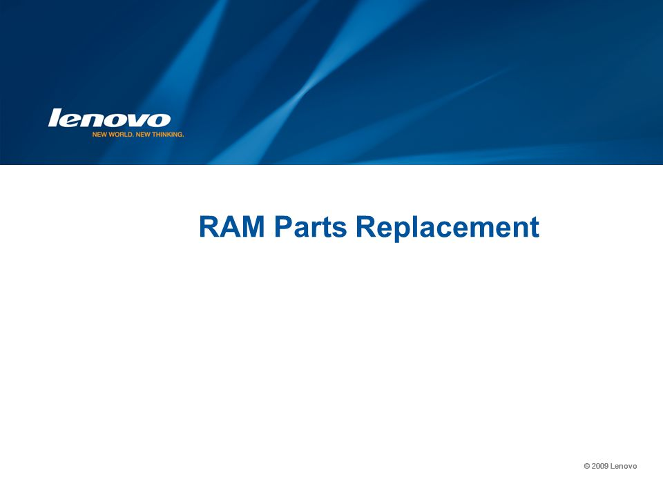 © 2009 Lenovo RAM Parts Replacement