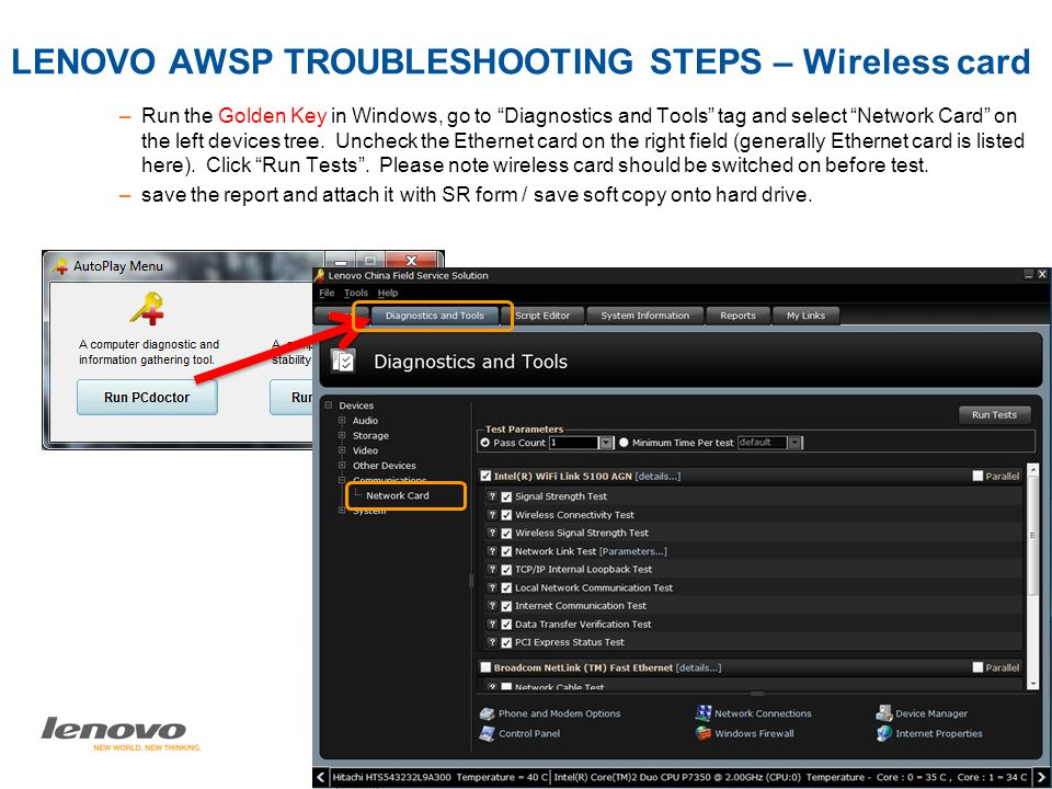 Page 48 Lenovo AWSP Process - India | © 2009 Lenovo LENOVO AWSP TROUBLESHOOTING STEPS – Wireless card –Run the Golden Key in Windows, go to Diagnostics and Tools tag and select Network Card on the left devices tree.