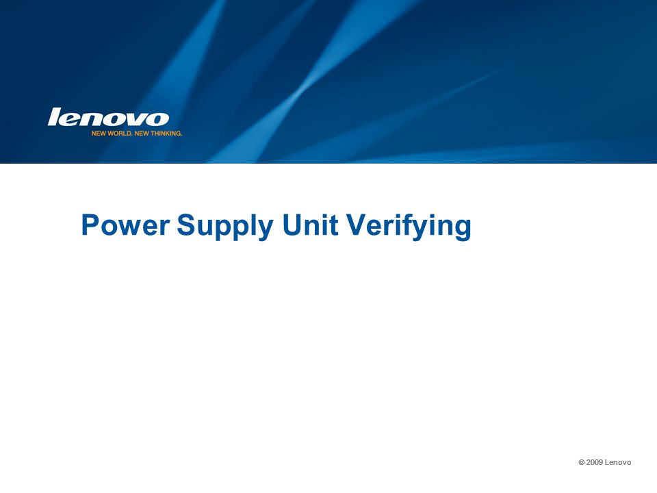 © 2009 Lenovo Power Supply Unit Verifying