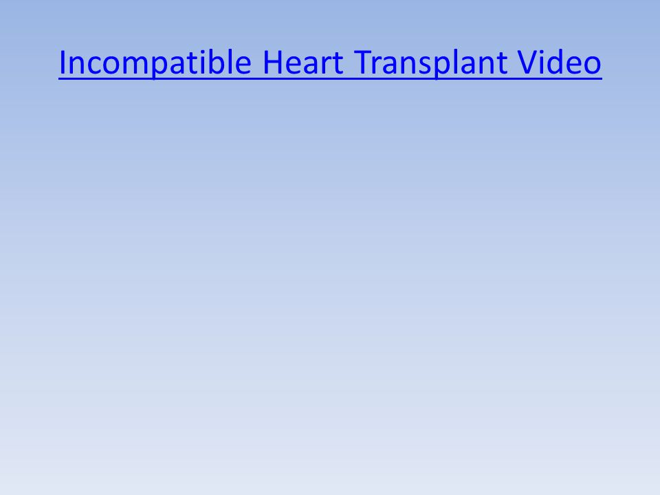 Incompatible Heart Transplant Video