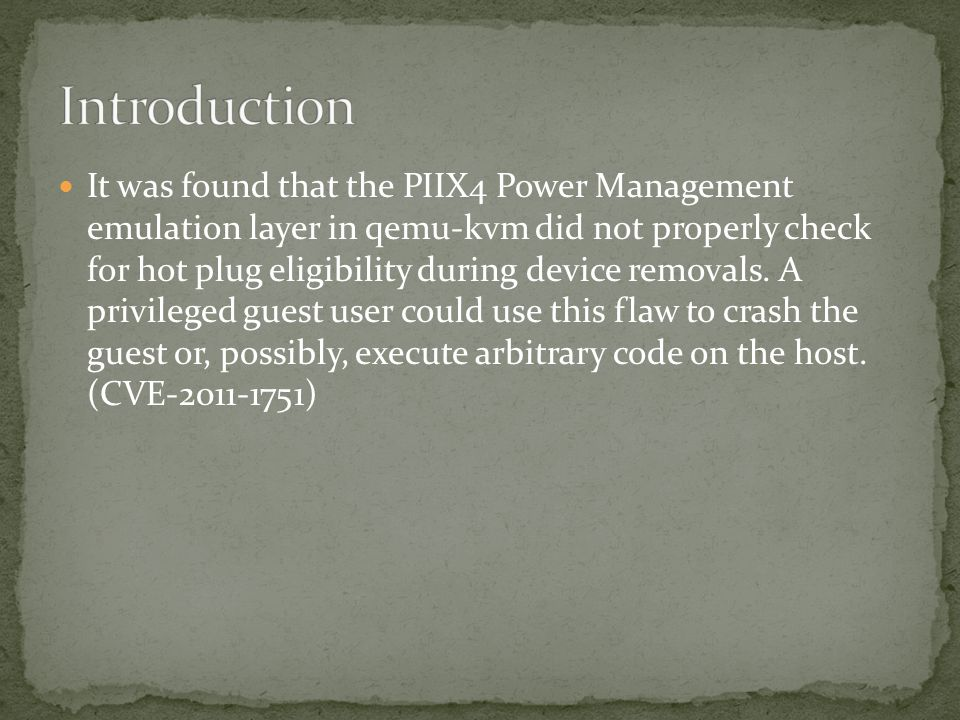 It was found that the PIIX4 Power Management emulation layer in qemu-kvm did not properly check for hot plug eligibility during device removals. A pri
