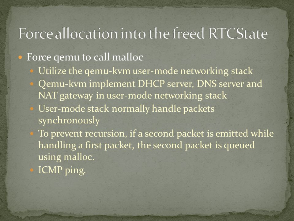 Force qemu to call malloc Utilize the qemu-kvm user-mode networking stack Qemu-kvm implement DHCP server, DNS server and NAT gateway in user-mode netw