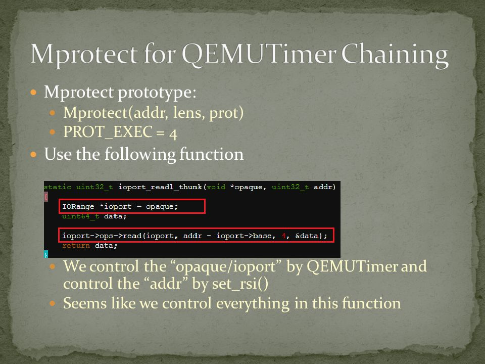 "Mprotect prototype: Mprotect(addr, lens, prot) PROT_EXEC = 4 Use the following function We control the ""opaque/ioport"" by QEMUTimer and control the ""a"