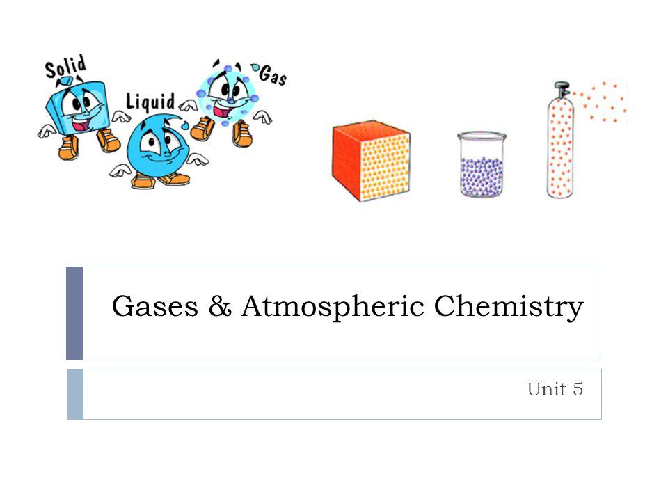 Gases & Atmospheric Chemistry Unit 5