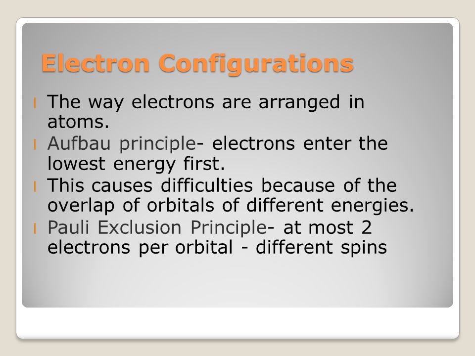 Electron Configurations l The way electrons are arranged in atoms.