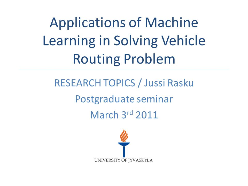 Phase 3: Articles An Adaptive VRP Construction Heuristic Based on Clustering and Statistical Prediction Submitted Q4/2011 to Computers & Operations Research , Elsevier (Call for Papers Hierarchical Optimization and its Application in Engineering ).