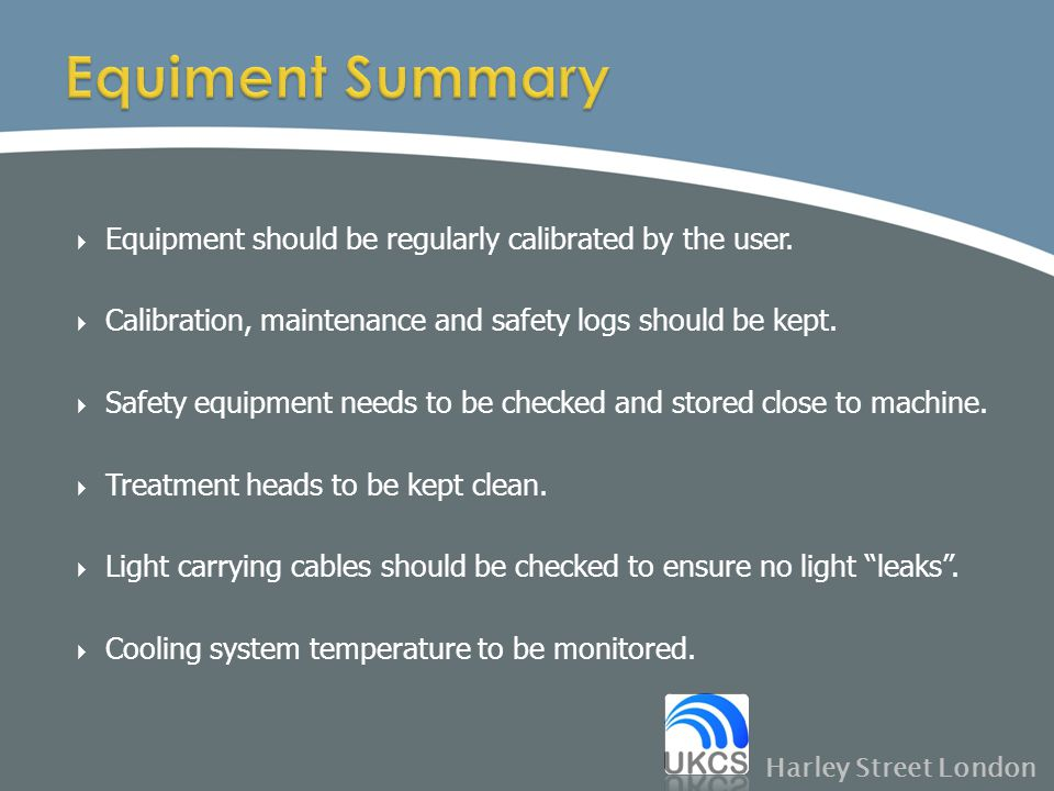 Equipment should be regularly calibrated by the user.  Calibration, maintenance and safety logs should be kept.  Safety equipment needs to be chec