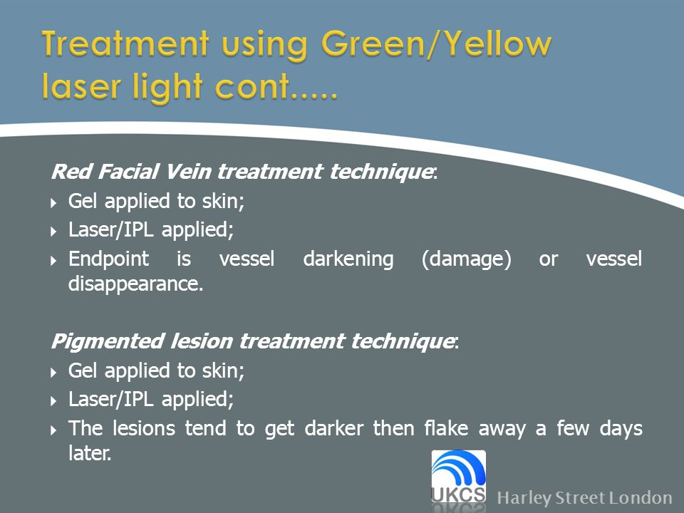 Red Facial Vein treatment technique:  Gel applied to skin;  Laser/IPL applied;  Endpoint is vessel darkening (damage) or vessel disappearance. Pigm