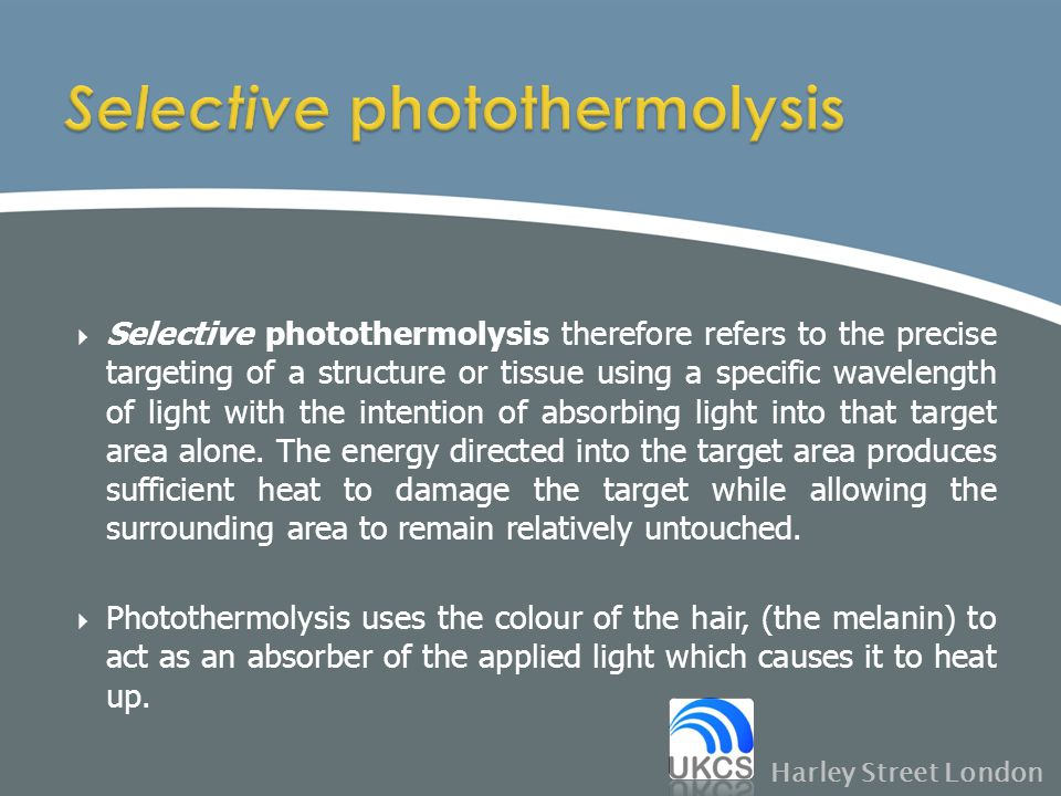  Selective photothermolysis therefore refers to the precise targeting of a structure or tissue using a specific wavelength of light with the intentio