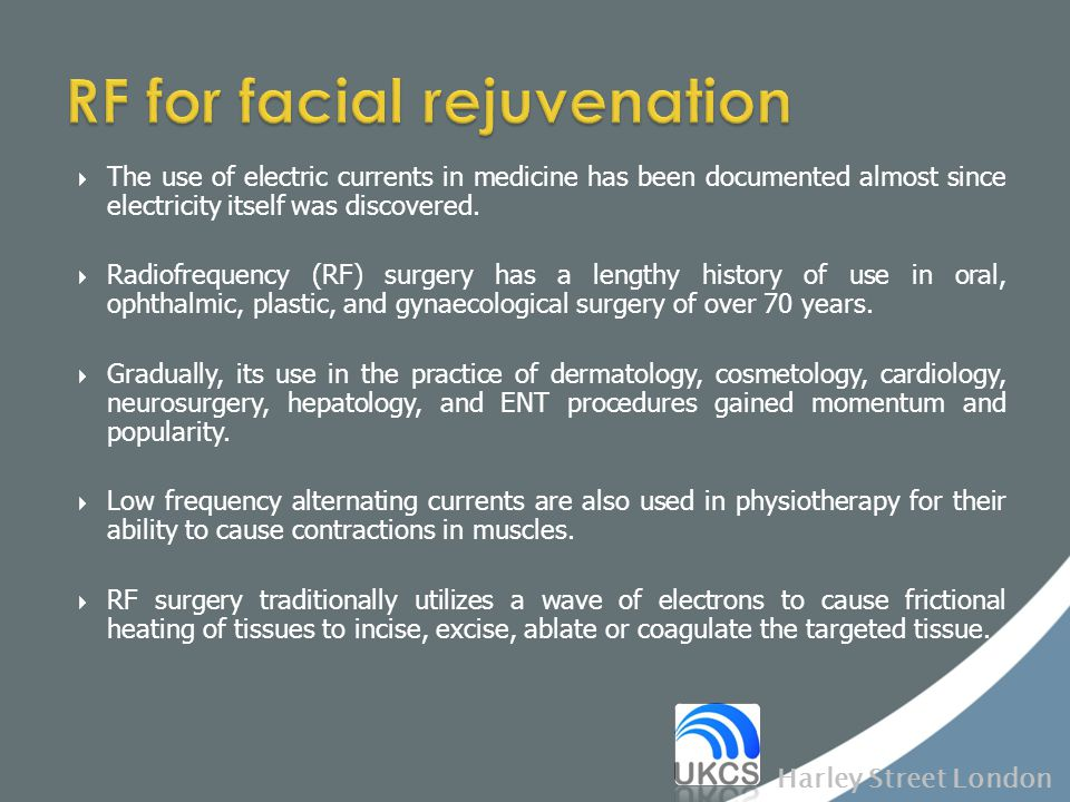  The use of electric currents in medicine has been documented almost since electricity itself was discovered.  Radiofrequency (RF) surgery has a len