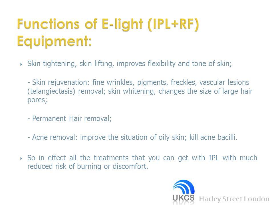  Skin tightening, skin lifting, improves flexibility and tone of skin; - Skin rejuvenation: fine wrinkles, pigments, freckles, vascular lesions (tela
