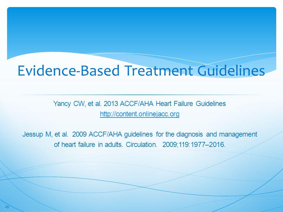 Evidence-Based Treatment Guidelines Yancy CW, et al.