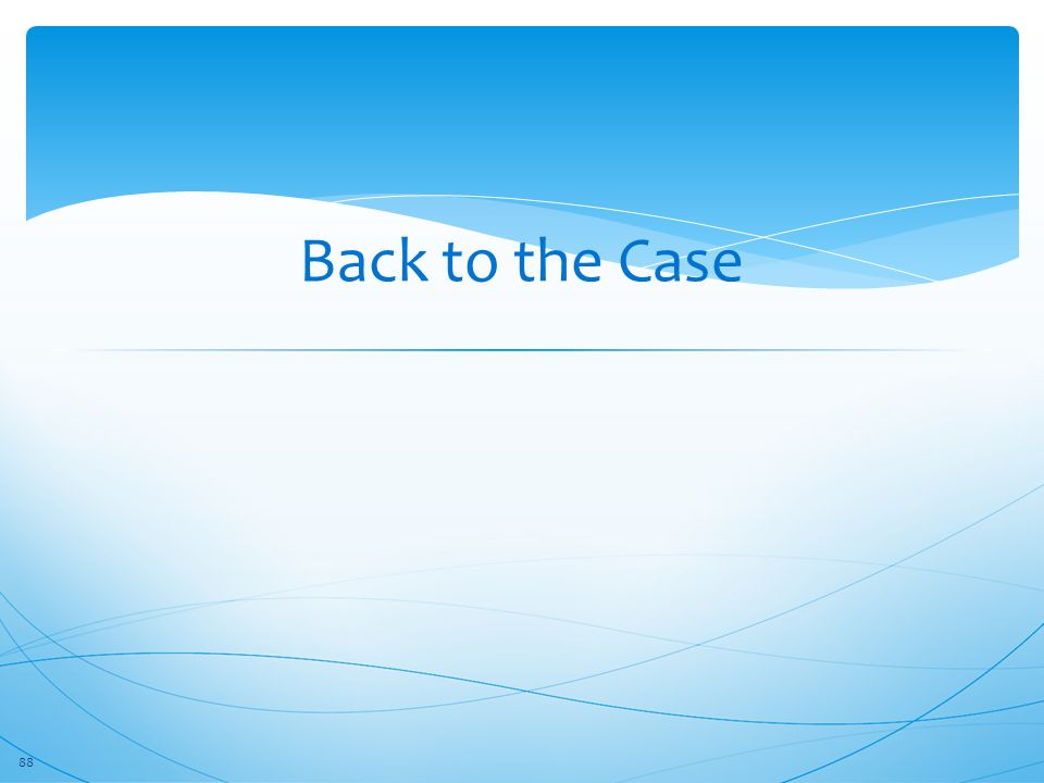Back to the Case 88