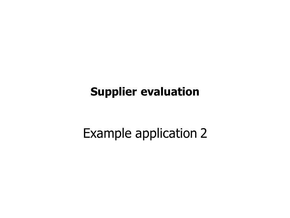 Supplier evaluation Example application 2