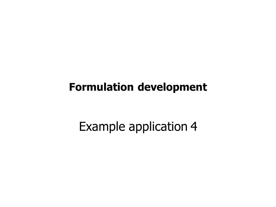 Formulation development Example application 4