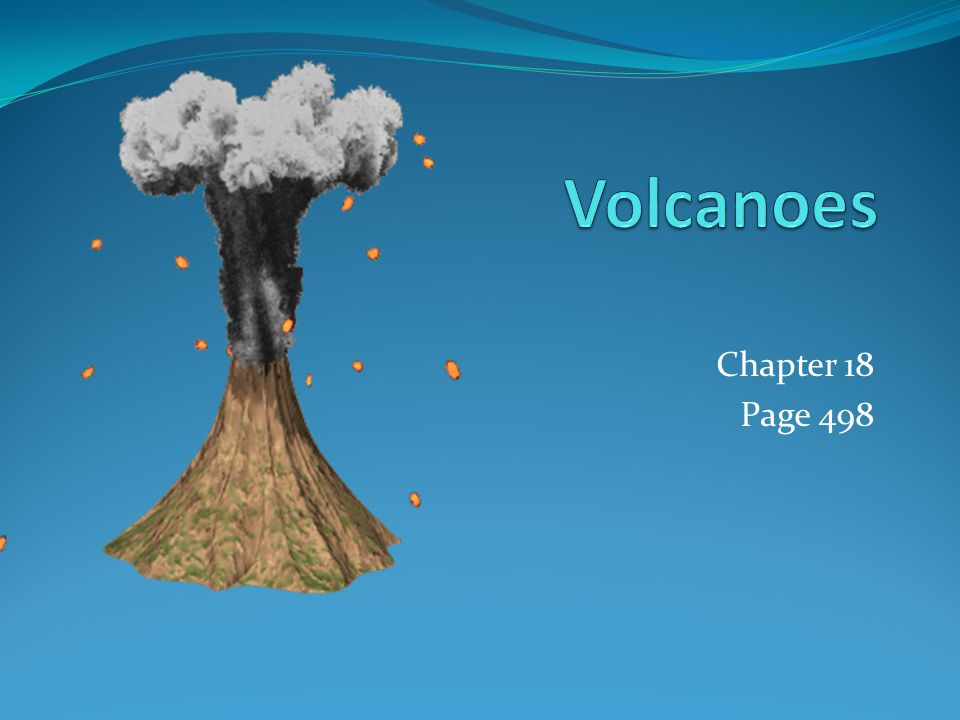 18.1 Zones of Volcanism Volcanism = describes all the processes associated with the discharge of magma, hot fluids and gases.