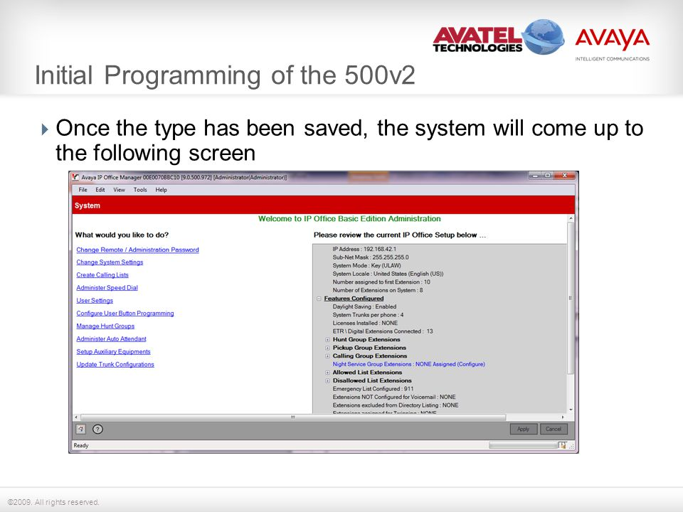 ©2009. All rights reserved. Initial Programming of the 500v2  Once the type has been saved, the system will come up to the following screen