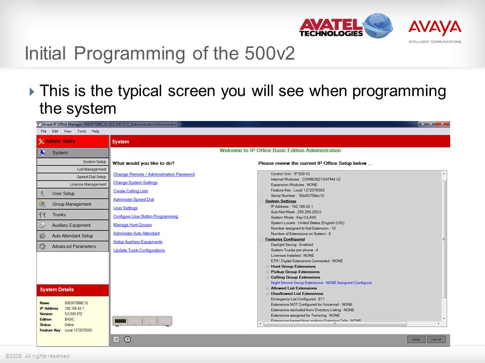 ©2009. All rights reserved. Initial Programming of the 500v2  This is the typical screen you will see when programming the system