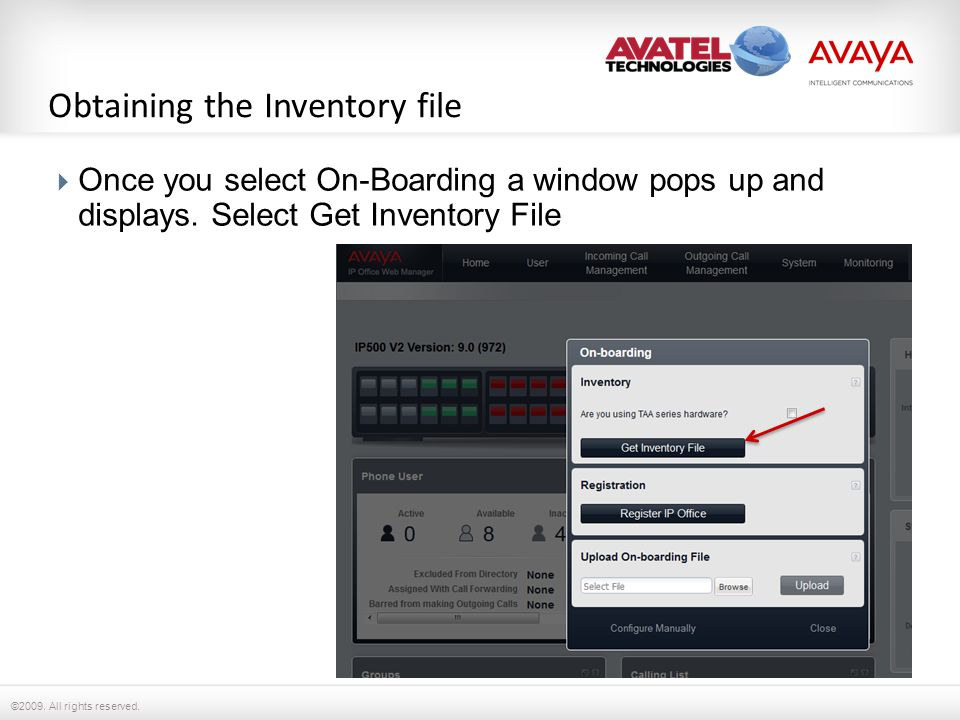 ©2009. All rights reserved. Obtaining the Inventory file  Once you select On-Boarding a window pops up and displays. Select Get Inventory File
