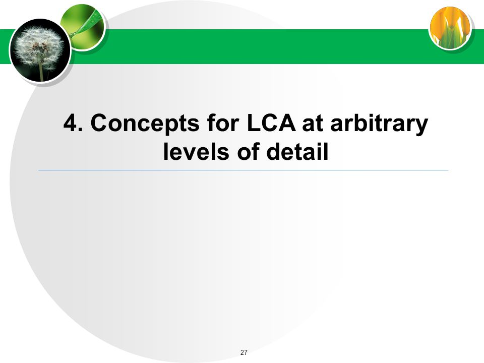 4. Concepts for LCA at arbitrary levels of detail 27