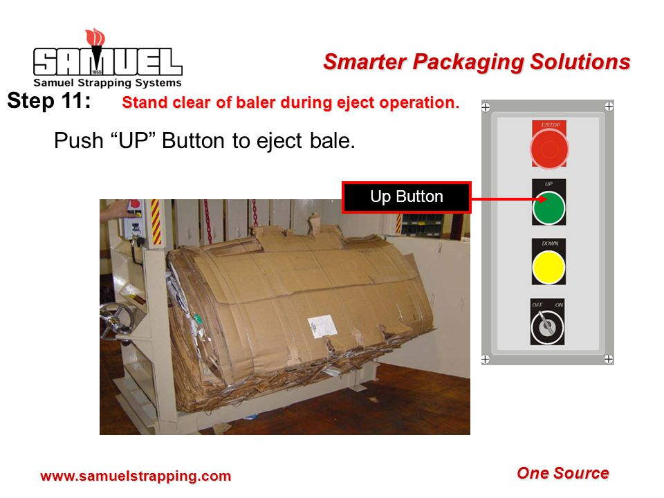 One Source Smarter Packaging Solutions www.samuelstrapping.com Step 10: At rear of baler, install ejector chain to platen by picking up the chain hand