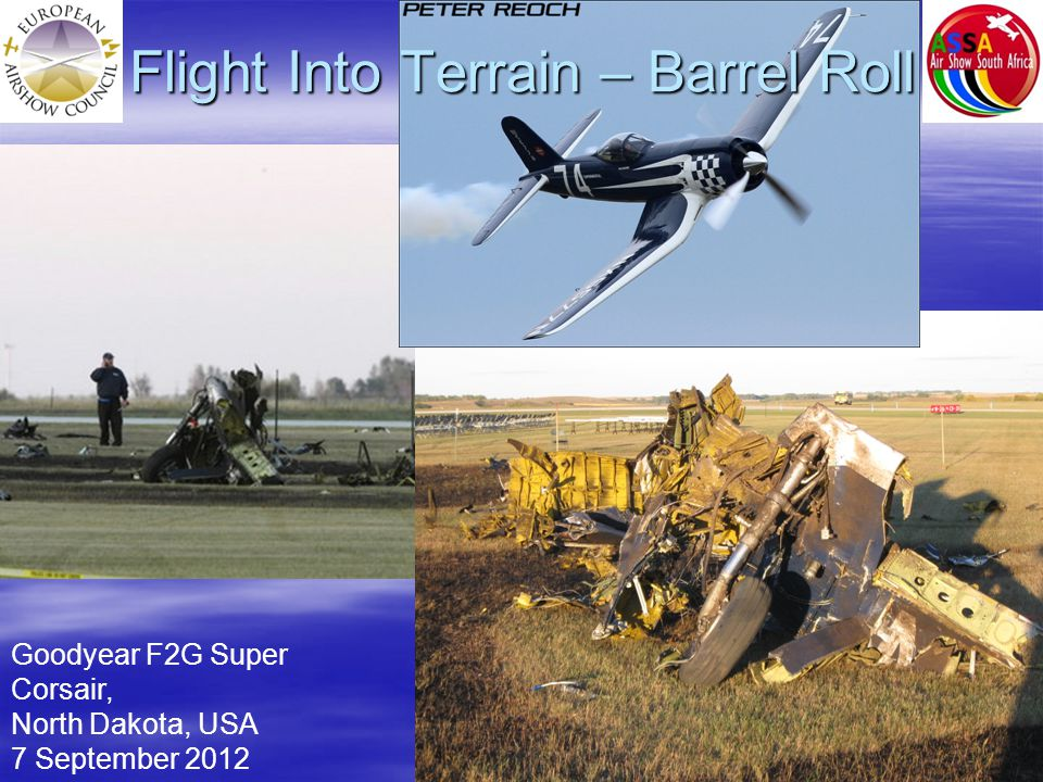 Goodyear F2G Super Corsair, North Dakota, USA 7 September 2012 Flight Into Terrain – Barrel Roll