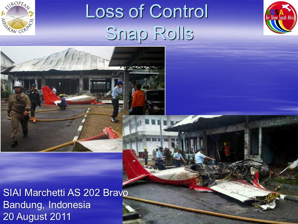 Loss of Control Snap Rolls SIAI Marchetti AS 202 Bravo Bandung, Indonesia 20 August 2011