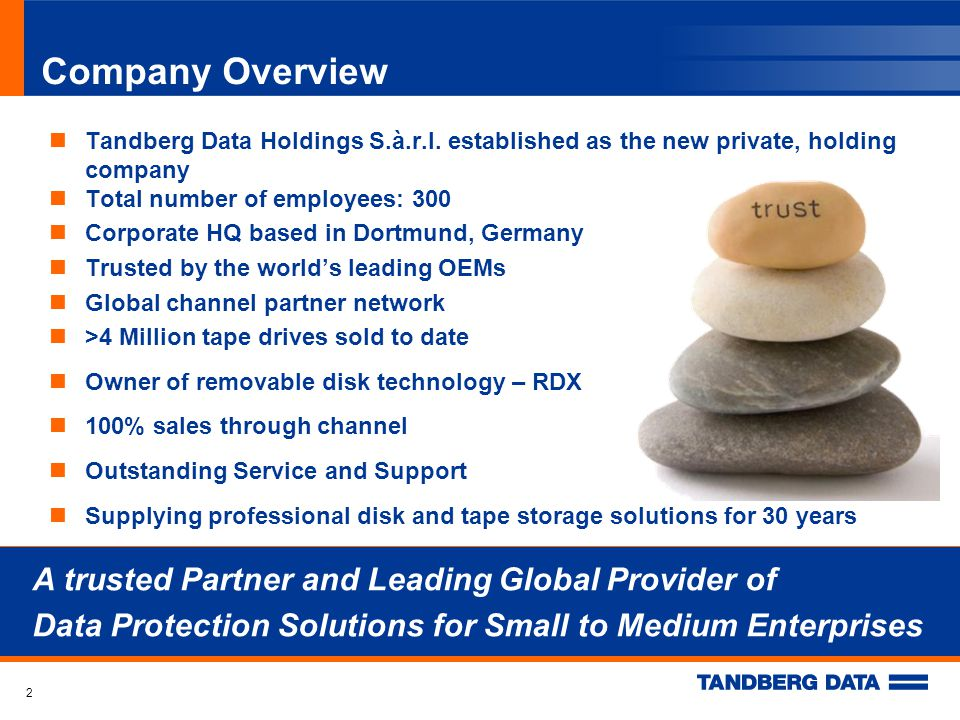 Company Overview Tandberg Data Holdings S.à.r.l.