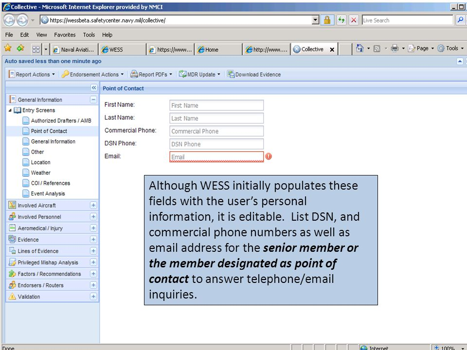 Although WESS initially populates these fields with the user's personal information, it is editable. List DSN, and commercial phone numbers as well as