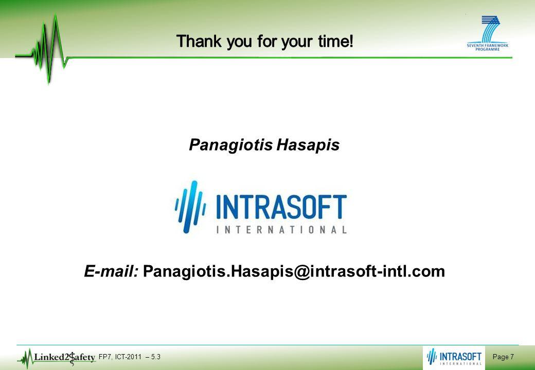 FP7, ICT-2011 – 5.3 Page 7 Panagiotis Hasapis E-mail: Panagiotis.Hasapis@intrasoft-intl.com