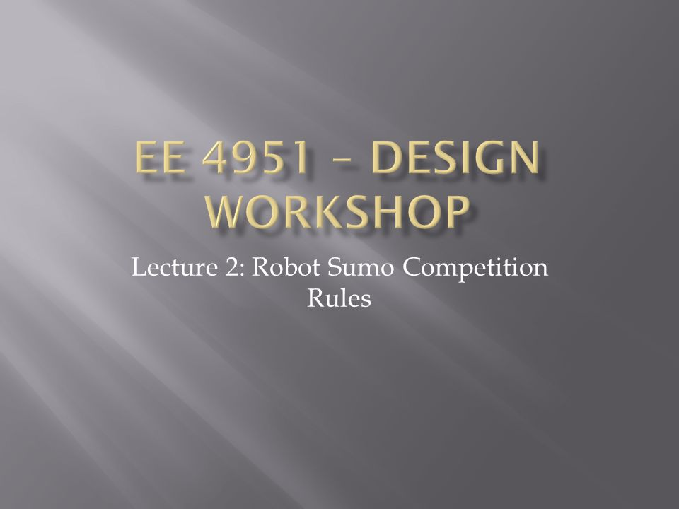 Lecture 2: Robot Sumo Competition Rules