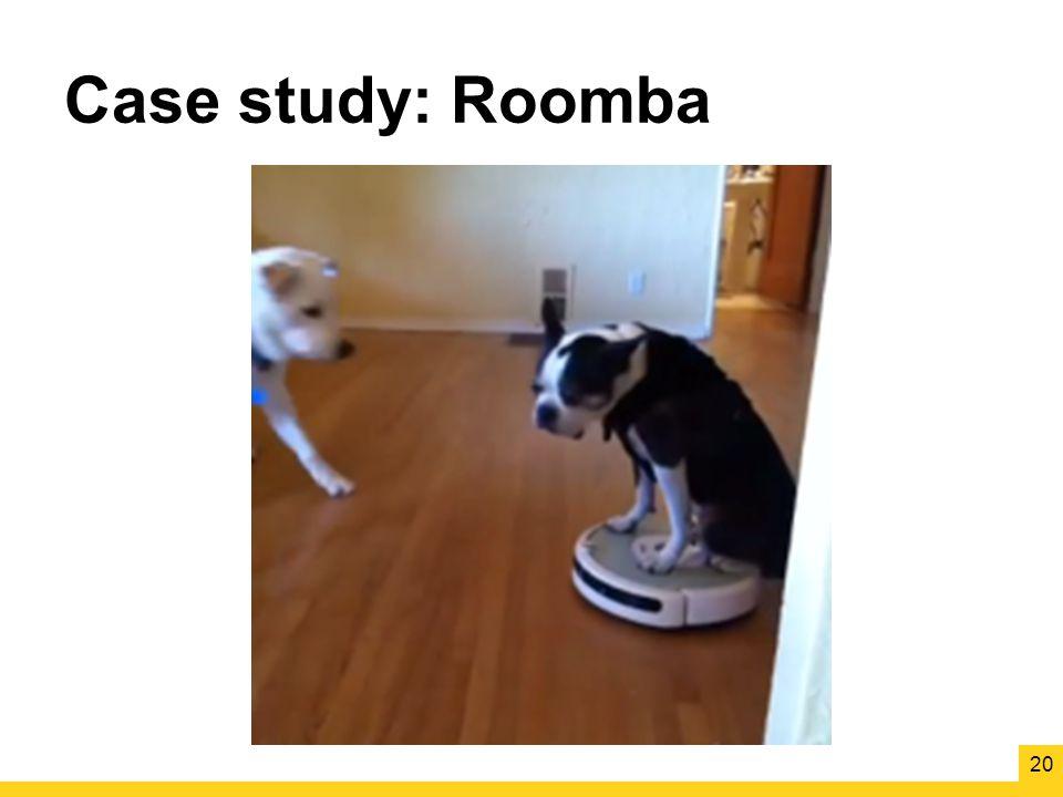 Case study: Roomba 20