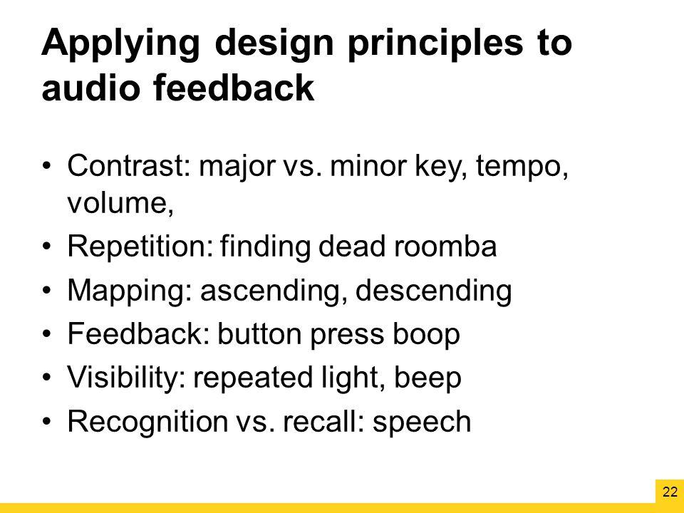 Applying design principles to audio feedback Contrast: major vs.
