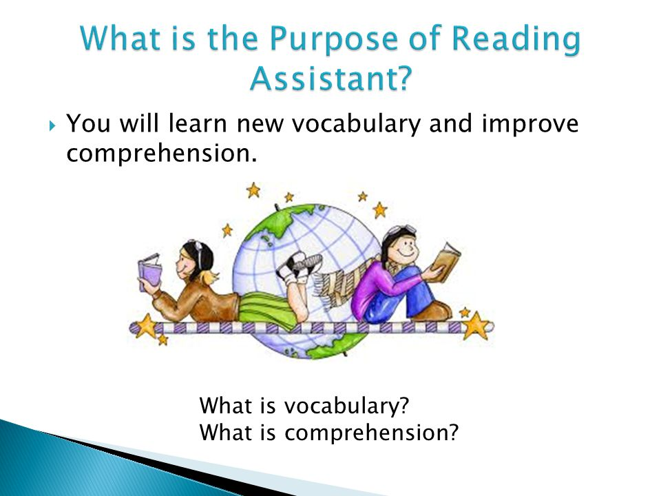  You will learn new vocabulary and improve comprehension.