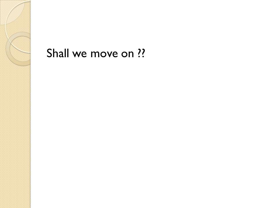 Shall we move on ??