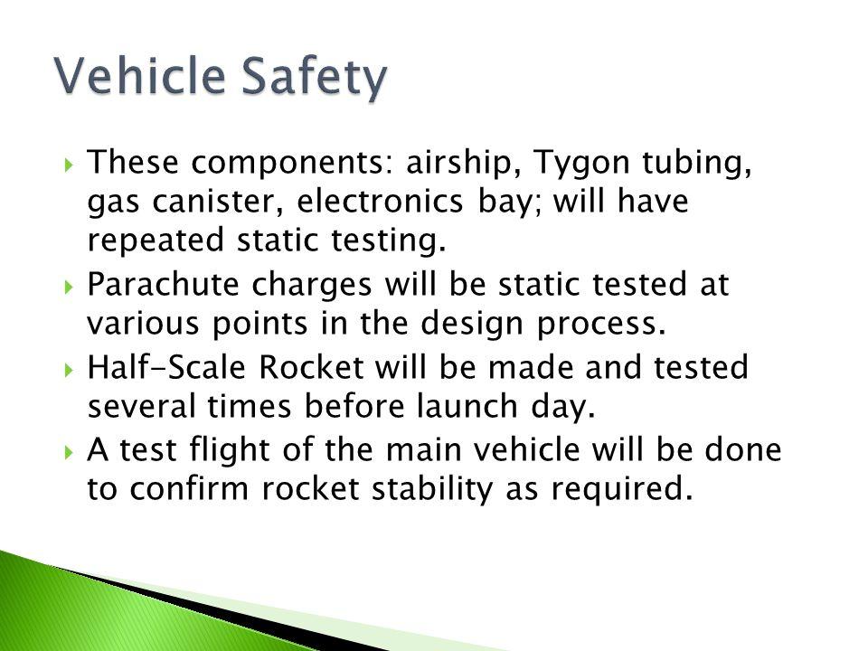  These components: airship, Tygon tubing, gas canister, electronics bay; will have repeated static testing.