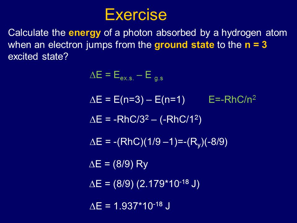 Calculate the energy of a photon absorbed by a hydrogen atom when an electron jumps from the ground state to the n = 3 excited state.