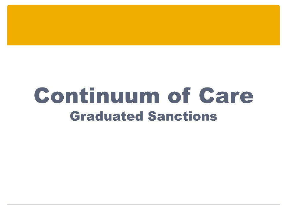 Continuum of Care Graduated Sanctions