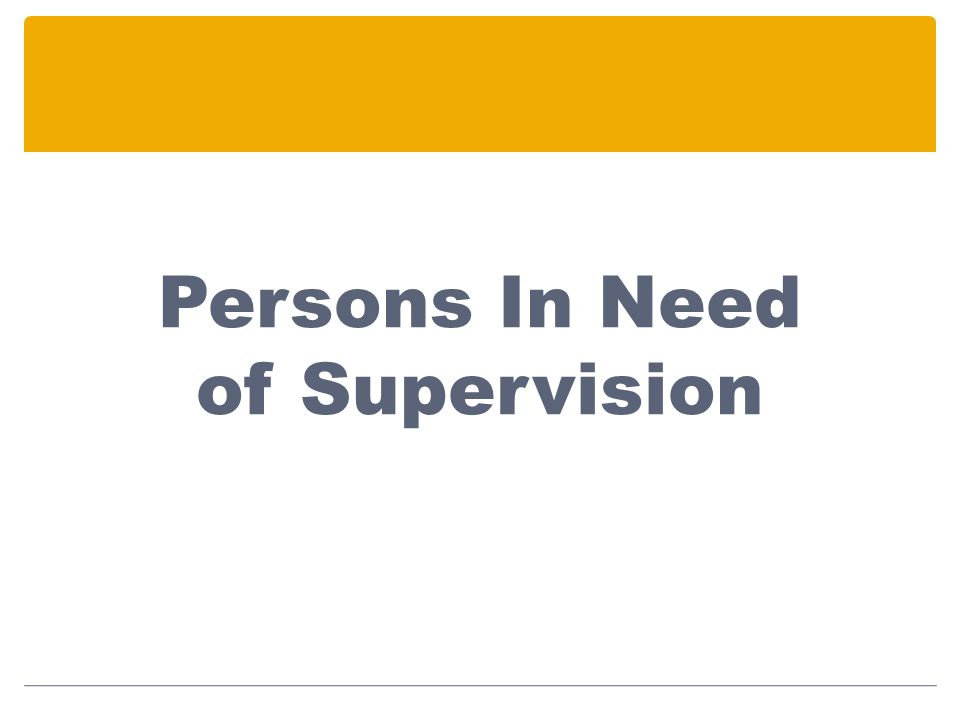 Persons In Need of Supervision